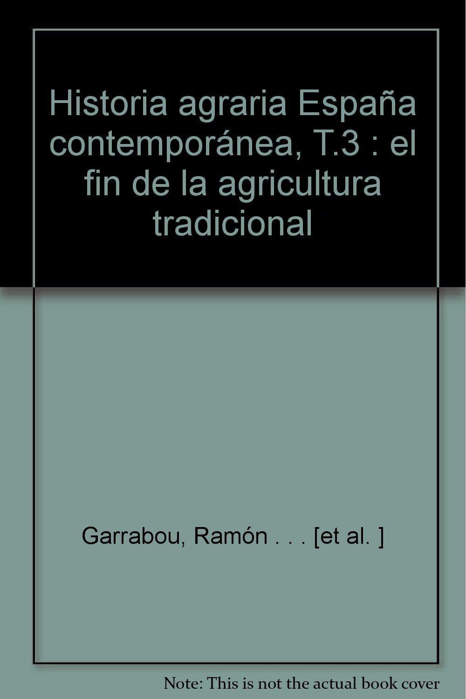 Historia agraria de la España contemporánea: Amazon.es: Garrabau ...