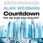 Countdown: Hat die Erde eine Zukunft? | Alan Weisman
