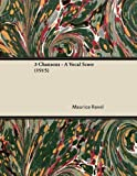 3 Chansons - A Vocal Score (1915) by Maurice Ravel (2013-01-09)