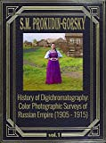 History of Digichromatography: Color Photographic Surveys of Russian Empire (1905 - 1915), vol. 1