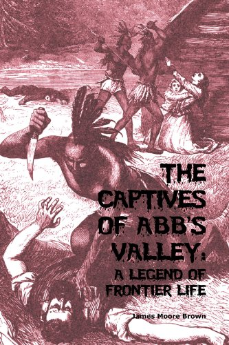 the-captives-of-abbs-valley-a-legend-of-frontier-life
