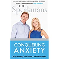 Conquering Anxiety: Stop worrying, beat stress and feel happy again