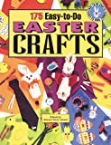 175 Easy-To-Do-Easter Crafts: Easy-To-Do Crafts, Easy-To-Find  Things (Easy-to-Do Crafts Easy-to-Find Things)