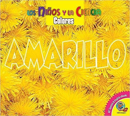 Amarillo (Ninos y la Ciencia: Colores) (Spanish Edition)