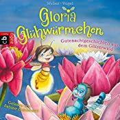 Gutenachtgeschichten aus dem Glitzerwald (Gloria Glühwürmchen 2) | Kirsten Vogel, Susanne Weber