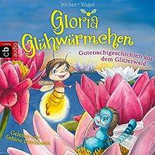 Gutenachtgeschichten aus dem Glitzerwald (Gloria Glühwürmchen 2) Hörbuch von Kirsten Vogel, Susanne Weber Gesprochen von: Sabine Bohlmann