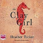 The Clay Girl | Heather Tucker