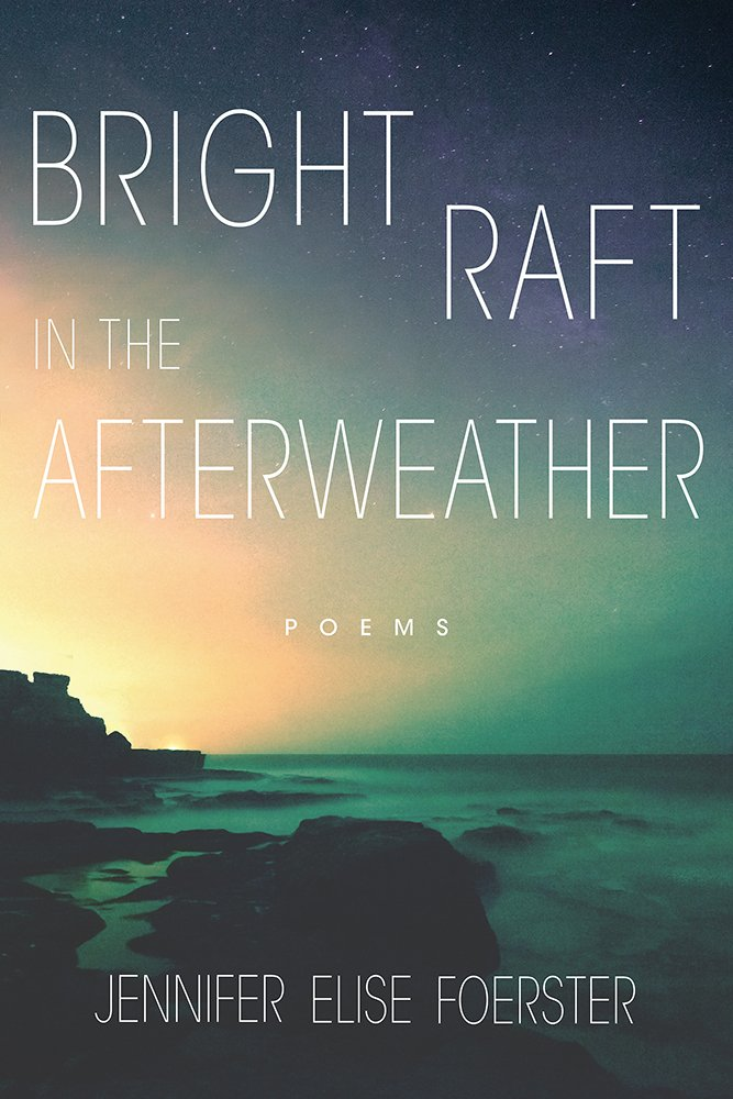 Bright Raft In The Afterweather  Poems  Sun Tracks Band 82
