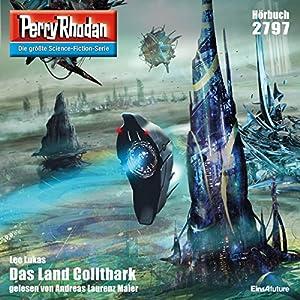 Das Land Collthark (Perry Rhodan 2797) Hörbuch
