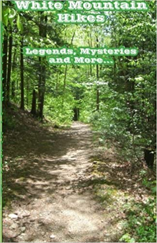 White Mountain Hikes: Legends, Mysteries and More by Ms. Linda L. Ward (2012-02-20)