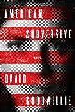 American Subversive, David Goodwillie, 1439157057