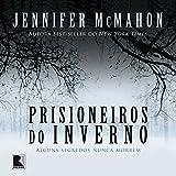 Prisioneiros do inverno [Winter Prisoners]: Alguns segredos nunca morrem [Some Secrets Never Die]