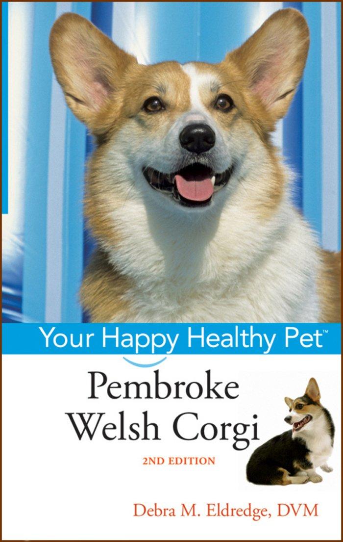 Download Pembroke Welsh Corgi: Your Happy Healthy Pet PDF