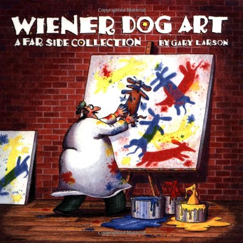 (Wiener Dog Art: A Far Side Collection)