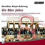 Die 80er Jahre. Zwischen Pershing und Perestroika (Chronik des Jahrhunderts) | Dorothee Mayer-Kahrweg