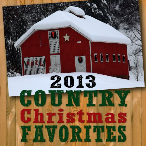 2013 Country Christmas Favorites -
