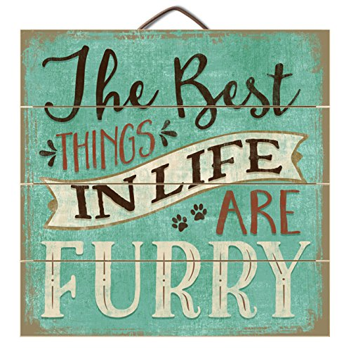 The best things in life are furry - shabby chic wall signs