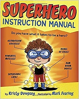 Instruction Guide on HOW to be a Superhero Book I