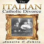 The Italian Catholic Divorce | Annette C. Schiro