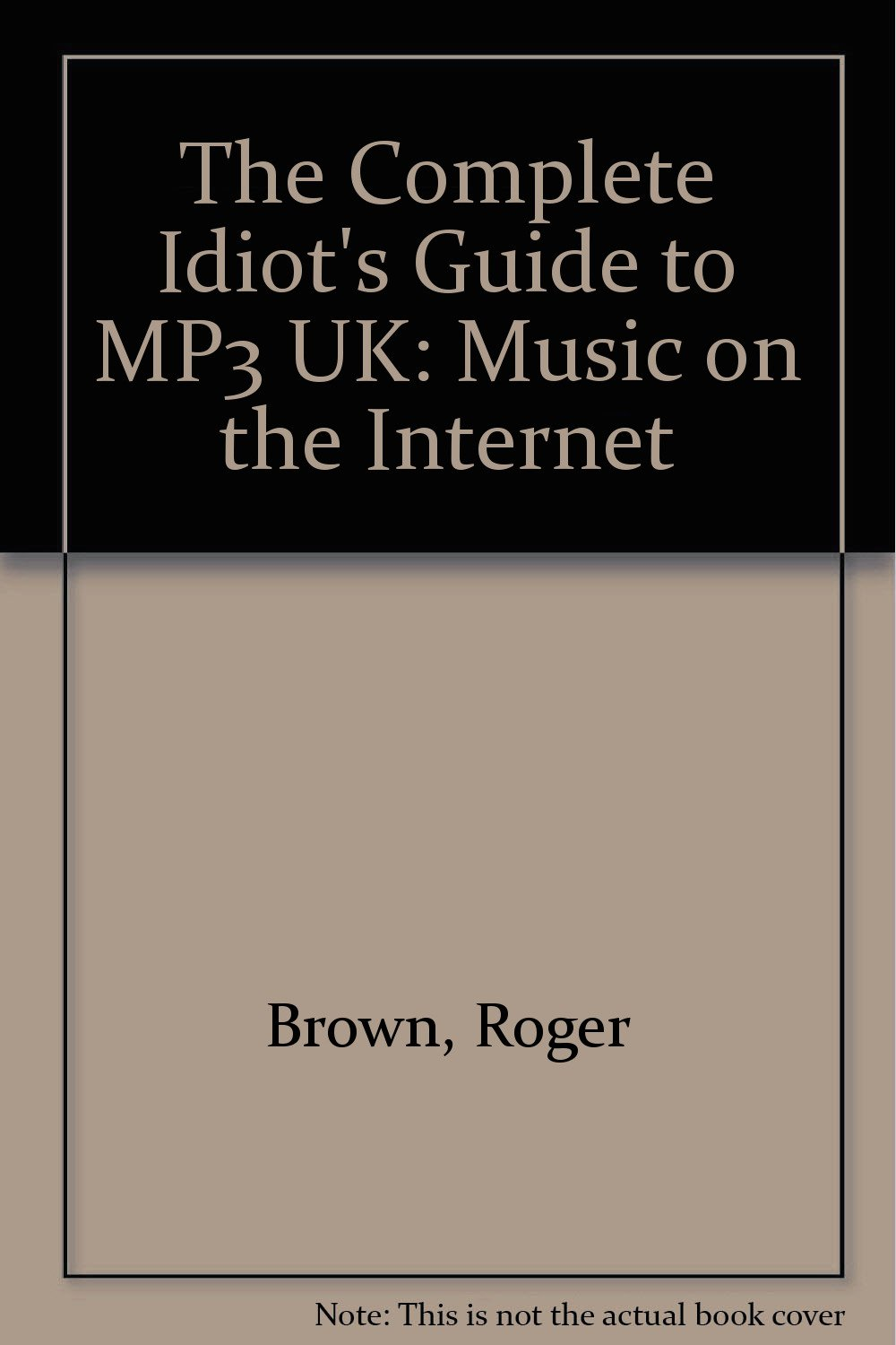 Complete Idiot's Guide to Music on the Internet with MP3 - UK Edition (The Complete Idiot's Guide) ebook