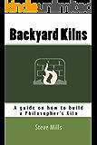 Backyard Kilns: A guide on how to build a Philosopher's Kiln