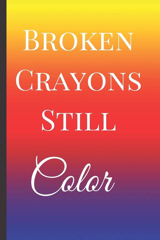 Broken Crayons Still Color: A Best Sarcasm Funny Quotes ...