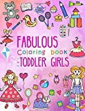 Fabulous Coloring Book for Toddler Girls: Preschool Activity Book for Kids Ages 2-4, with Coloring Pages of Toys, Baby Animals, Cupcakes, and All ... Volume 1 (Large Coloring Book for Toddlers)