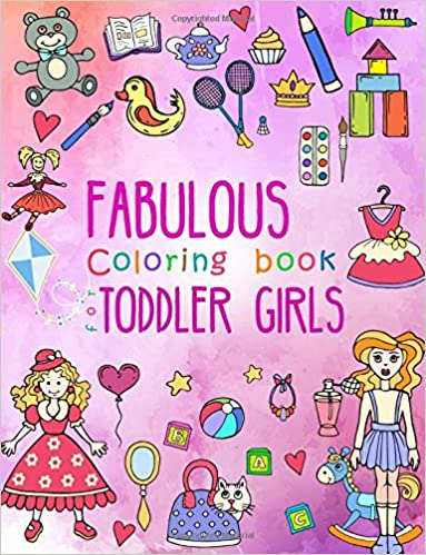 Amazon Com Fabulous Coloring Book For Toddler Girls Preschool