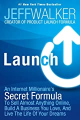 Launch: An Internet Millionaire's Secret Formula To Sell Almost Anything Online, Build A Business You Love, And Live The Life Of Your Dreams Paperback