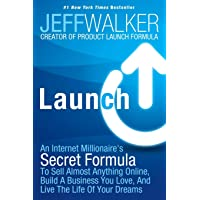 Image for Launch: An Internet Millionaire's Secret Formula to Sell Almost Anything Online, Build a Business You Love, and Live the Life of Your Dreams