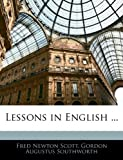 Lessons in English, Fred Newton Scott and Gordon Augustus Southworth, 1143969634