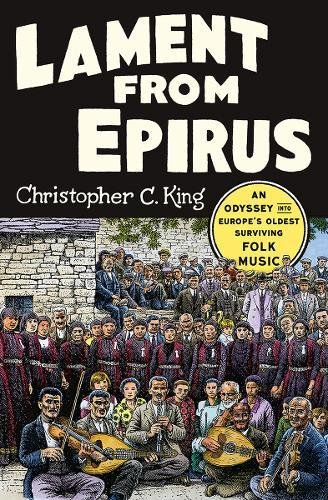 Lament From Epirus  An Odyssey Into Europes Oldest Surviving Folk Music