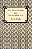 The Time Machine and The Invisible Man (English Edition)