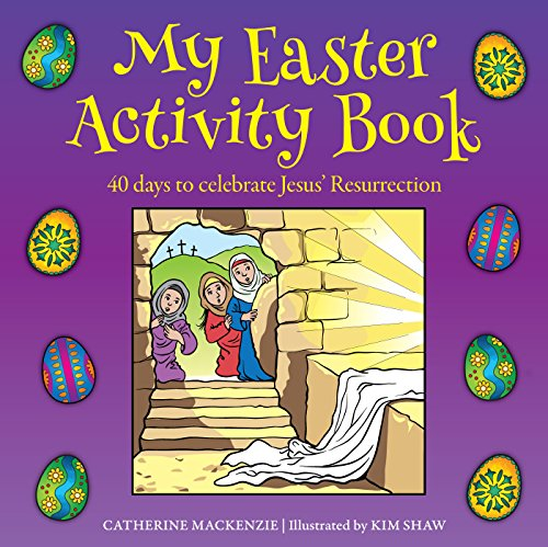 My Easter Activity Book: 40 Days to Celebrate Jesus' Resurrection