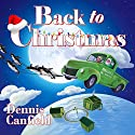 Back to Christmas Audiobook by Dennis Canfield Narrated by Simon Vance