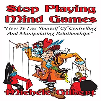 Amazon com: Stop Playing Mind Games: How to Free Yourself of