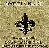 Sweet Crude Live at JazzFest 2016