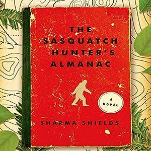 The Sasquatch Hunter's Almanac Audiobook