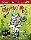 Einstein für Kids - Kalender 2017: Forschen, staunen und entdecken