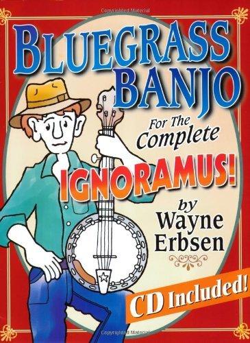 Complete Bluegrass Banjo - Bluegrass Banjo for the Complete Ignoramus (Book & CD set) [Paperback] [2004] (Author) Wayne Erbsen