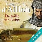 De taille et d'estoc: La jeunesse de Guilhem d'Ussel (Les aventures de Guilhem d'Ussel 1)   Livre audio Auteur(s) : Jean D'Aillon Narrateur(s) : Nicolas Djermag