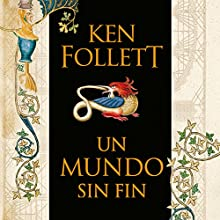 Un mundo sin fin [World Without End]: Saga Los pilares de la Tierra 2 [Pillars of the Earth, Book 2] | Livre audio Auteur(s) : Ken Follett Narrateur(s) : Jordi Boixaderas
