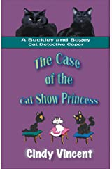 The Case of the Cat Show Princess (A Buckley and Bogey Cat Detective Caper) Kindle Edition