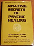 Amazing Secrets of Psychic Healing