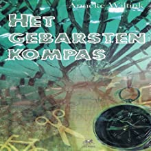 Het gebarsten kompas Audiobook by Anneke Wiltink Narrated by Anneke Wiltink