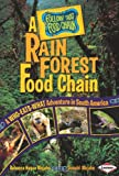 A Rain Forest Food Chain: A Who-Eats-What Adventure in South America (Follow That Food Chain)