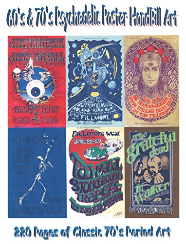 60's and 70's Psychedelic Poster Handbill Art: 220 Pages of Classic 70's Period (220 Art)