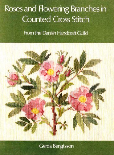 Roses and Flowering Branches in Counted Cross Stitch (English and Danish Edition)