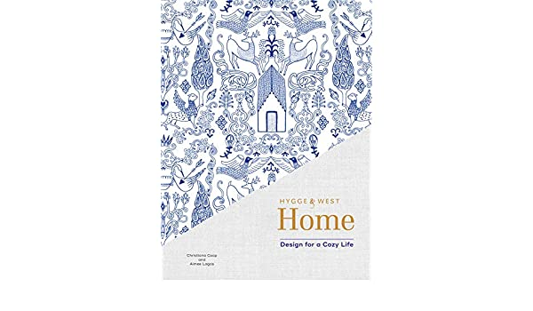 Hygge & West Home: Design for a Cozy Life (English Edition) eBook ...