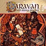 With Strings Attached by Caravan (2003-07-29)